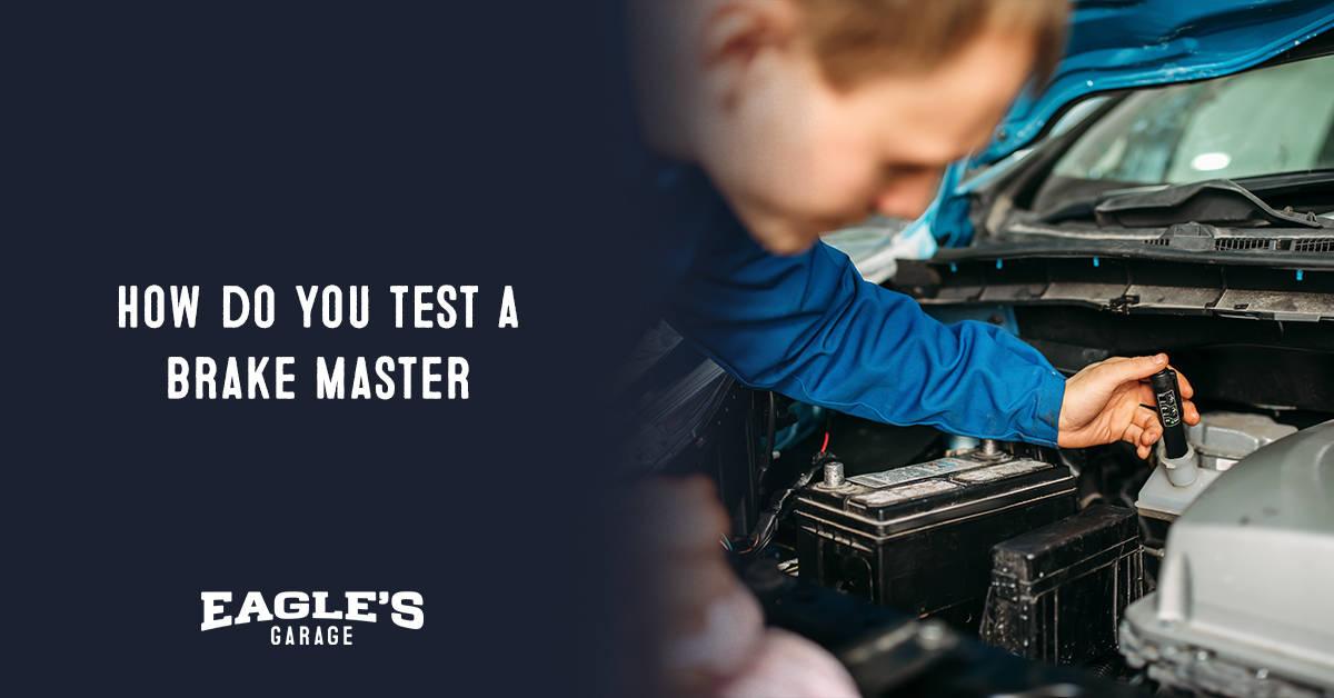 how do you test a brake master cylinder