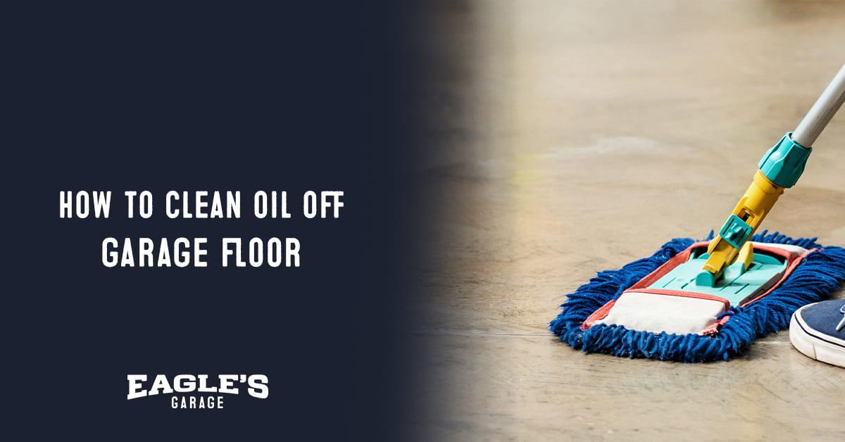 how to clean oil off garage floor