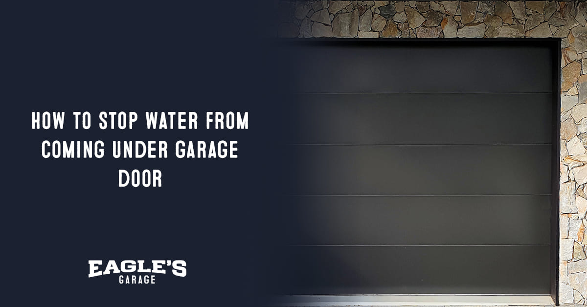 how to stop water from coming under garage door