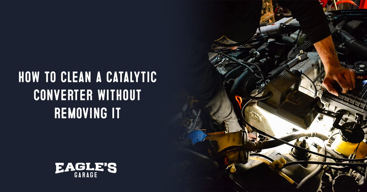 how to clean a catalytic converter without removing it