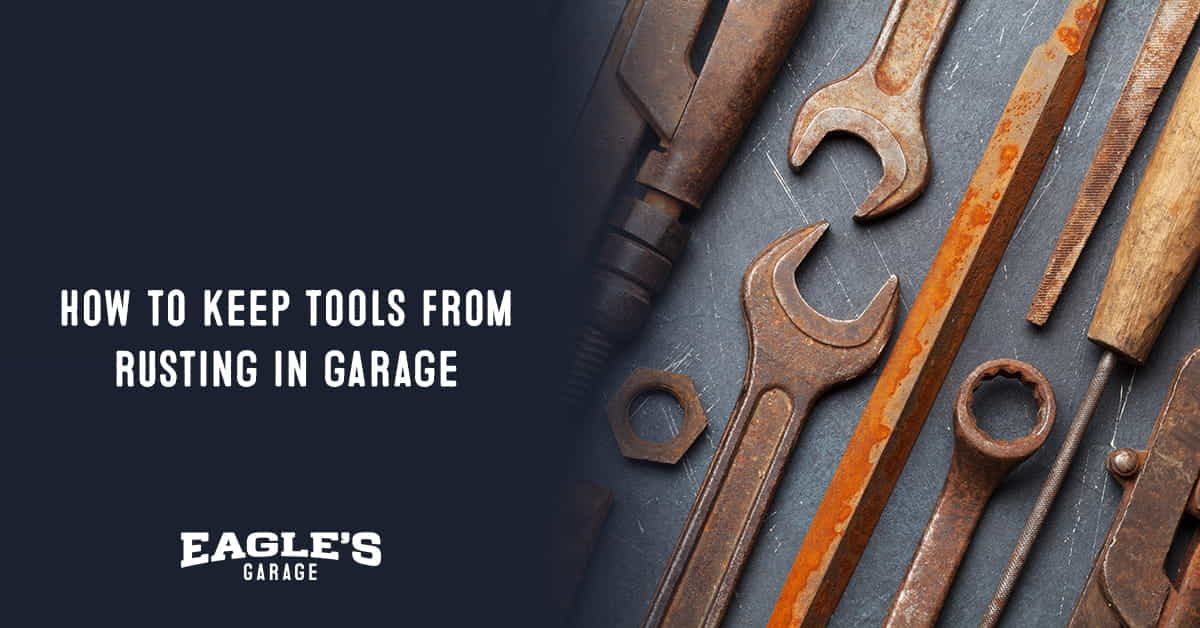 how to keep tools from rusting in garage