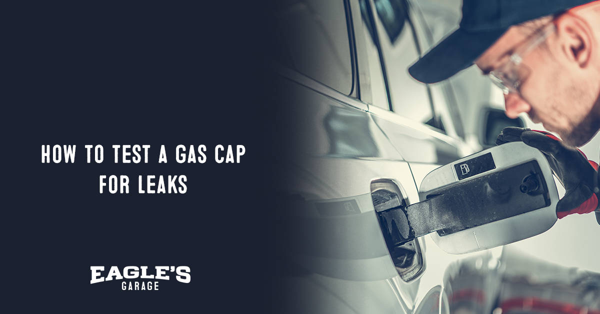how to test a gas cap for leaks