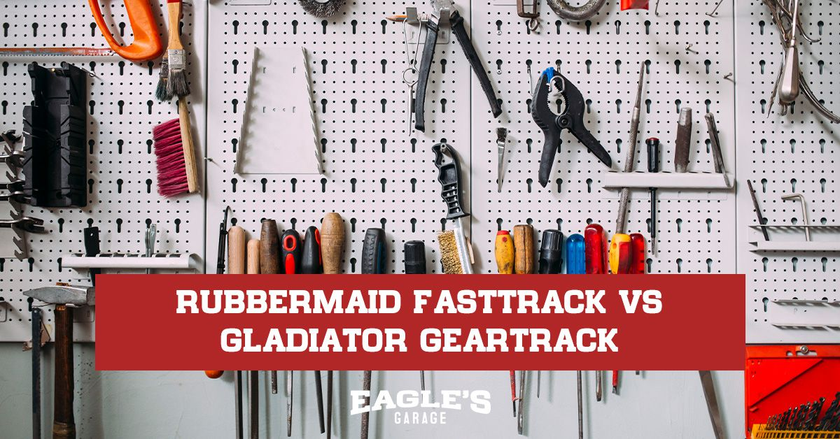 rubbermaid fasttrack vs gladiator geartrack