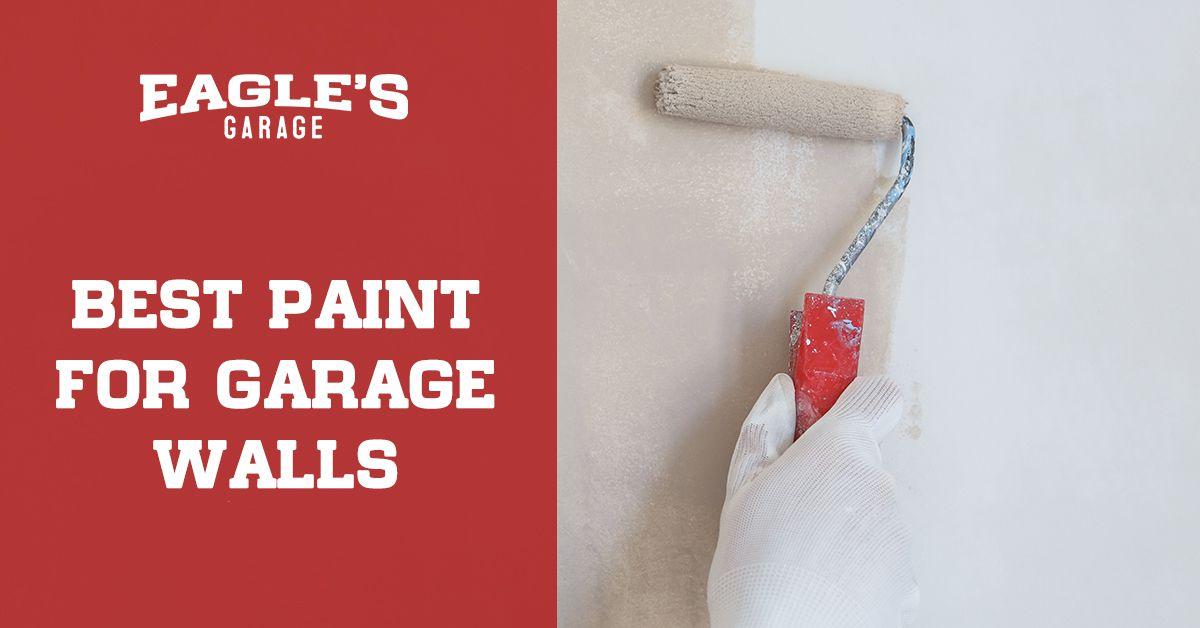Best Paint for Garage Walls