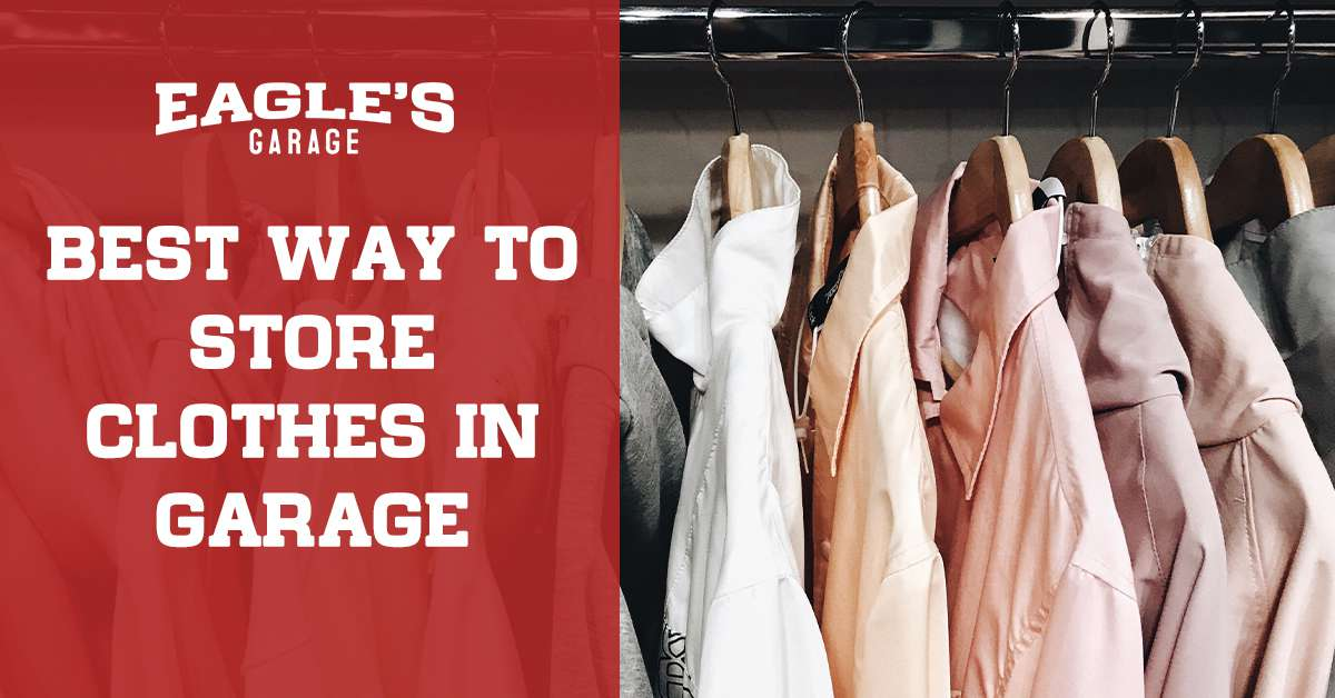 best way to store clothes in garage