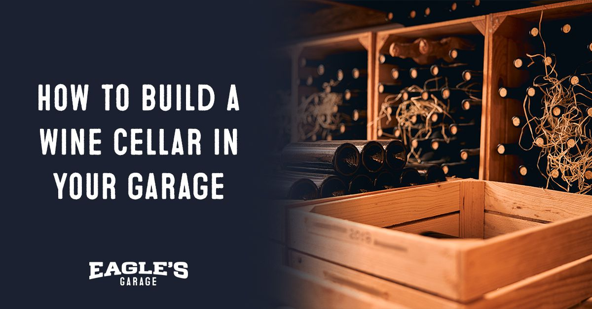 how to build a wine cellar in your garage