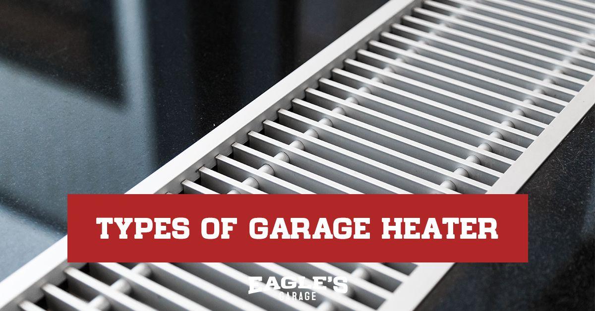 Types of garage heater